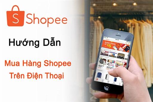 Hướng dẫn mua hàng shopee trên điện thoại