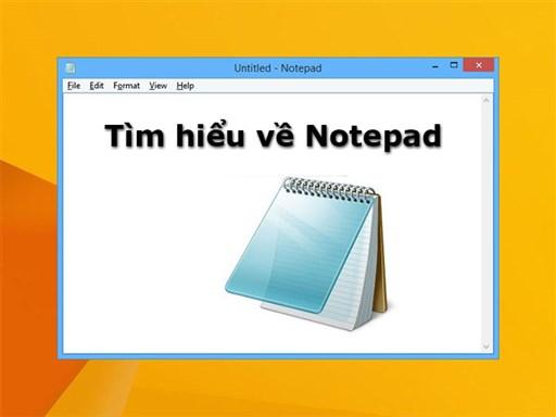Notepad là gì? Hướng dẫn sử dụng Notepad